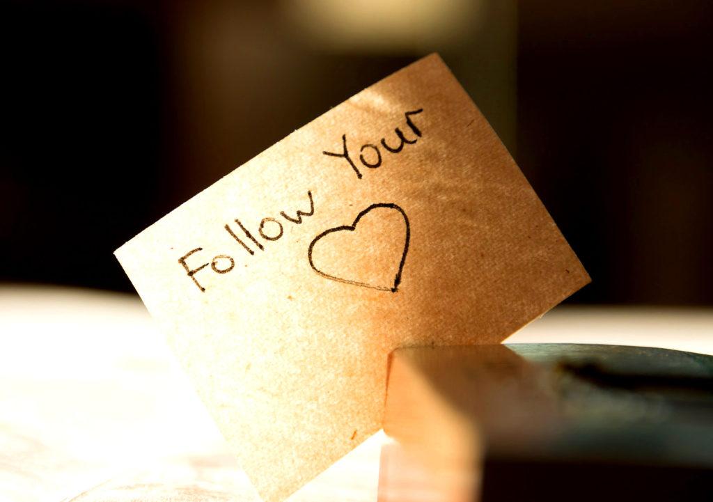 Follow your heart - Folge Deinem Herzen - ist so leicht gesagt. Sei vernünftig! Lernen wir, wenn wir aufwachsen. Und wenn wir groß sind, lernen wir, dass es wichtig ist, seinem Herzen zu folgen, statt dem Kopf. Warum es VERNÜNFTIG ist seinem Herz zu folgen, liest Du in meinem neuen Post...